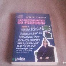Libros de segunda mano: LOS MANIPULADORES DE CEREBROS- HERBERT SCHILLER . EDITORIAL GEDISA. Lote 98562515