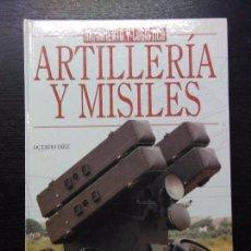 Libros de segunda mano: ARTILLERIA Y MISILES, DIEZ, OCTAVIO, 1999. Lote 98575195