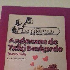 Libros de segunda mano: ANDANZAS DE TXIKI BASKARDO RAMIRO PINILLA LIBRO PUEBLO HERRILIBURU 1° EDICION PAIS VASCO EUSKADI. Lote 98596950