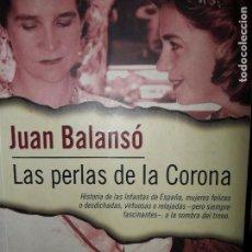 Libros de segunda mano: LAS PERLAS DE LA CORONA, JUAN BALANSÓ, ED. PLAZA Y JANÉS. Lote 98611559