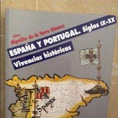 Libros de segunda mano: ESPAÑA Y PORTUGAL. SIGLOS IX - XX. VIVENCIAS HISTORICAS (HIPOLITO DE LA TORRE GOMEZ). Lote 98626767