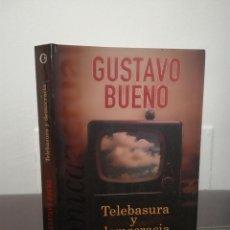 Libros de segunda mano: GUSTAVO BUENO - TELEBASURA Y DEMOCRACIA - EDICIONES B, 2002, 1ª ED. - COMO NUEVO. Lote 98627019