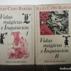Libros de segunda mano: JULIO CARO BAROJA - VIDAS MÁGICAS E INQUISICIÓN - 2 TOMOS - CÍRCULO, 1990 - MUY BUEN ESTADO. Lote 98628487