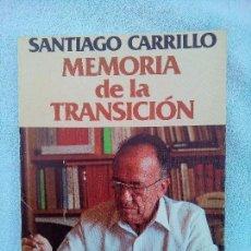 Libros de segunda mano: MEMORIA DE LA TRANSICIÓN SANTIAGO CARRILLO EDICIONES GRIJALBO 1983 . Lote 98658811