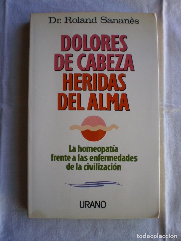 DOLORES DE CABEZA HERIDAS DEL ALMA (Libros de Segunda Mano - Parapsicología y Esoterismo - Otros)
