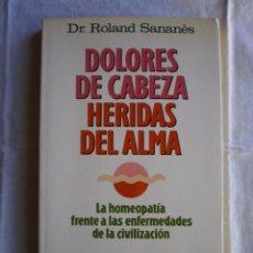 Libros de segunda mano: DOLORES DE CABEZA HERIDAS DEL ALMA. Lote 98681891