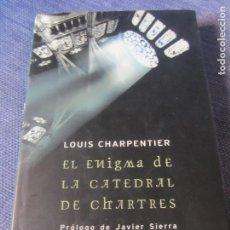 Libros de segunda mano: EL ENIGMA DE LA CATEDRAL DE CHARTRES- LOUIS CHARPENTIER- MARTINEZ ROCA EDIC.-1ª EDICION 2002- NUEVO. Lote 98685691