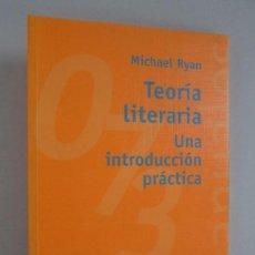 Libros de segunda mano: TEORIA LITERARIA. UNA INTRODUCCION PRACTICA. MICHAEL RYAN. EDITORIAL ALIANZA 2002. VER FOTOS. Lote 98706839