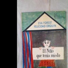 Libros de segunda mano: EL NIÑO QUE TENÍA MIEDO / FELICIDAD ORQUÍN, EVA FOREST * TEATRO INFANTIL *. Lote 180296783