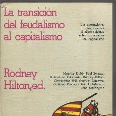 Libros de segunda mano: RODNEY HILTON, ED. LA TRANSICION DEL FEUDALISMO AL CAPITALISMO . GRIJALBO. Lote 98779119