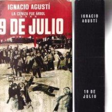 Libros de segunda mano: IGNACIO AGUSTÍ - LA CENIZA FUE ARBOL / 19 DE JULIO - EDITORIAL PLANETA 1965. Lote 98865991