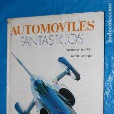 Libros de segunda mano: AUTOMOVILES FANTASTICOS, NICOLAS DE VERE, PETER HUTTON, EDITORIAL RM 1978,LOTUS, FERRARI, CHAPARRAL,. Lote 98872839