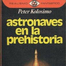 Libros de segunda mano: ASTRONAVES EN LA PREHISTORIA. Lote 98888243