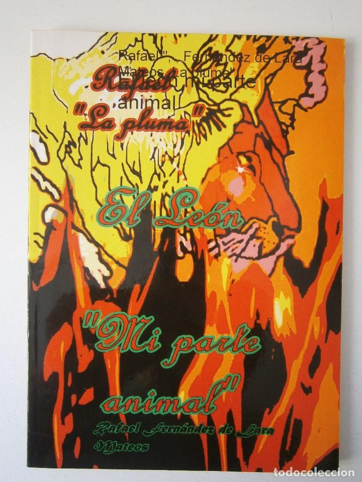 Libros de segunda mano: EL LEON MI PARTE ANIMAL Rafael la pluma de Lara Mateos Fernandez 2008 - Foto 2 - 98896187