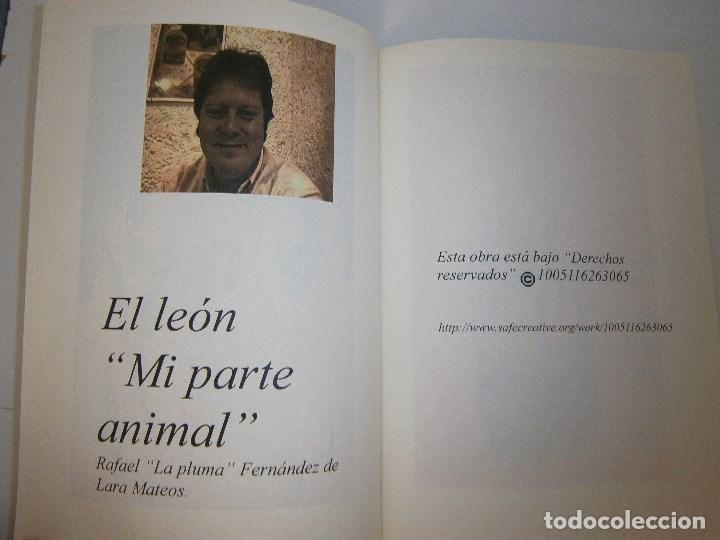 Libros de segunda mano: EL LEON MI PARTE ANIMAL Rafael la pluma de Lara Mateos Fernandez 2008 - Foto 6 - 98896187