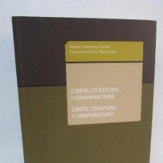 Libros de segunda mano: CIBERLITERATURA I COMPARATISME. CIBERLITERATURA Y COMPARATISMO. RAFAEL ALEMANY FERRER.. Lote 98929923