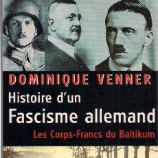 Libros de segunda mano: DOMINIQUE VENNER : HISTOIRE D'UN FASCISME ALLEMAND. LES CORPS-FRANCS DU BALTIKUM ET LA REVOLUTION.... Lote 99049187