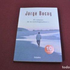 Libros de segunda mano: EL CAMINO DE LA AUTODEPENDENCIA - JORGE BUCAY - GRIJALBO - AJB. Lote 99081711