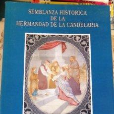 Libros de segunda mano: SEMANA SANTA SEVILLA, SEMBLANZA HISTORICA DE LA HERMANDAD DE LA CANDELARIA,DEDICADO. Lote 99096615