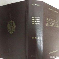 Libros de segunda mano: BATALLAS DECISIVAS DEL MUNDO OCCIDENTAL, TOMO III, EDICIONES EJERCITO, 1979. Lote 99113055