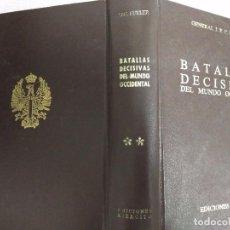 Libros de segunda mano: BATALLAS DECISIVAS DEL MUNDO OCCIDENTAL, TOMO II, EDICIONES EJERCITO, 1979. Lote 99113063