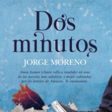 Libros de segunda mano: DOS MINUTOS JORGE MORENO. Lote 99127375