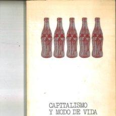 Libros de segunda mano: CAPITALISMO Y MODO DE VIDA. ANDRÉ GRANOU. Lote 99161331