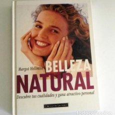 Libros de segunda mano: BELLEZA NATURAL LIBRO MARGOT HELLMISS - PELUQUERÍA VESTIDOS MAQUILLAJE GUÍA TRUCOS CUIDAR EL CUERPO. Lote 99186619