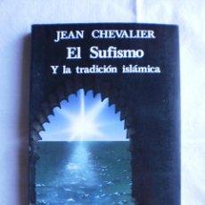 Libros de segunda mano: EL SUFISMO Y LA TRADICION ISLAMICA. Lote 99221519