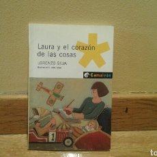Libros de segunda mano: LAURA Y EL CORAZÓN DE LAS COSAS -LORENZO SILVA. Lote 99222236