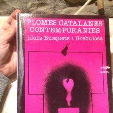 Libros de segunda mano: ANTIGUO LIBRO PLOMES CATALANES ESCRITO POR LLUIS BUSQUETS I GRABULOSA AÑO 1980 . Lote 99229131