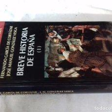 Libros de segunda mano: BREVE HISTORIA DE ESPAÑA I-FERNANDO GARCIA DE CORTAZÁR/JOSE MANUEL GONZÁLEZ VESGA-. Lote 99303683