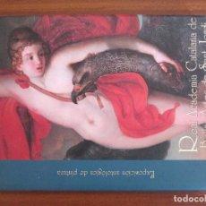 Libros de segunda mano: REAL ACADEMIA CATALANA DE BELLAS ARTES DE SANT JORDI .EXPOSICIÓN ANTOLOGICA. Lote 99310331