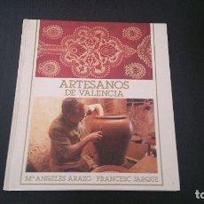 Libros de segunda mano: ARTESANOS DE VALENCIA / Mª ANGELES ARAZO Y FRANCESC JARQUE, 1986. Lote 99328919