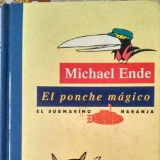 Libros de segunda mano: EL PONCHE MÁGICO – MICHAEL ENDE. Lote 99335487