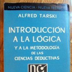 Libros de segunda mano: INTRODUCCIÓN A LA LÓGICA Y A LA METODOLOGÍA DE LAS CIENCIAS DEDUCTIVAS - ALFRED TARSKI.. Lote 99385383