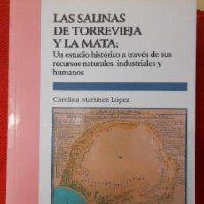 Libros de segunda mano: LAS SALINAS DE TORREVIEJA Y LA MATA -CAROLINA MARTINEZ LOPEZ. Lote 164791712