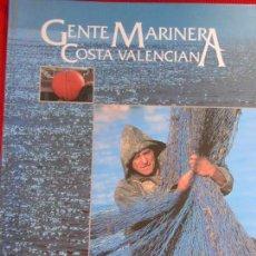 Libros de segunda mano: GENTE MARINERA COSTA VALENCIANA. Lote 194879346