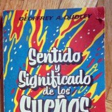 Libros de segunda mano: SENTIDO Y SIGNIFICADO DE LOS SUEÑOS - DUDLEY, GEOFFREY A.. Lote 99455707