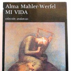Libros de segunda mano: MI VIDA - ALMA MAHLER-WERFEL - TUSQUETS (ANDANZAS) 1987. Lote 113063136