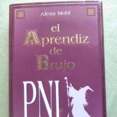 Libros de segunda mano: EL APRENDIZ DE BRUJO-MANUAL EJERCICIOS PRÁCTICOS DE PROGRAMACIÓN NEUROLINGÜÍSTICA ALEXA MOHL-ED.SIRO. Lote 99485419