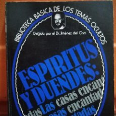 Libros de segunda mano: BIBLIOTECA BASICA DE LOS TEMAS OCULTOS Nº 22 ESPIRITUS Y DUENDES. DR. JIMENEZ DEL OSO . Lote 99492303