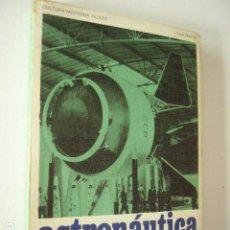 Livres d'occasion: ASTRONAUTICA SOVIETICA. FELIX LLAUGÉ. ED. PICAZO, 1972. 255 PP. ILUSTRADO. RUSTICA.. Lote 99514027