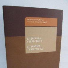 Libros de segunda mano: LITERATURA Y ESPECTACULO. LITERATURA I ESPECTACLE. RAFAEL ALEMANY FERRER. FRANCISCO CHICO RICO. Lote 99559563