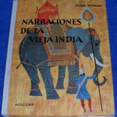 Libros de segunda mano: NARRACIONES DE LA VIEJA INDIA - COLECCIÓN GLOBO DE COLORES - AGUILAR (1957). Lote 99571567