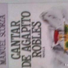 Livros em segunda mão: CANTAR DE AGAPITO ROBLES. - SCORZA, MANUEL.. Lote 200186165