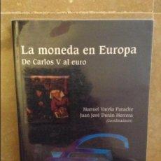 Libros de segunda mano: LA MONEDA EN EUROPA. DE CARLOS V AL EURO (MANUEL VARELA, JUAN JOSE DURAN) EDICIONES PIRAMIDE. Lote 99652127