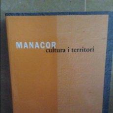 Libros de segunda mano: MANACOR. CULTURA I TERRITORI (JORNADES D'ESTUDIS LOCALS DE MANACOR. MAIG 2000). Lote 99657979