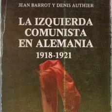 Libros de segunda mano: JEAN BARROT Y DENIS AUTHIER : LA IZQUIERDA COMUNISTA EN ALEMANIA, 1918-1921. (ED. ZERO, 1978). Lote 99676199
