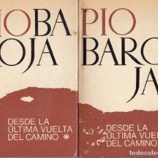Libros de segunda mano: PÍO BAROJA. DESDE LA ÚLTIMA VUELTA DEL CAMINO. MEMORIAS. 2 VOLS. BARCELONA, 1970.. Lote 173957695